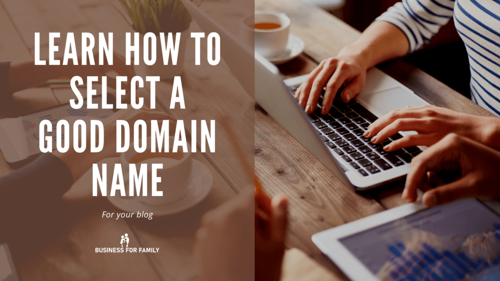 Learn how to select a good domain