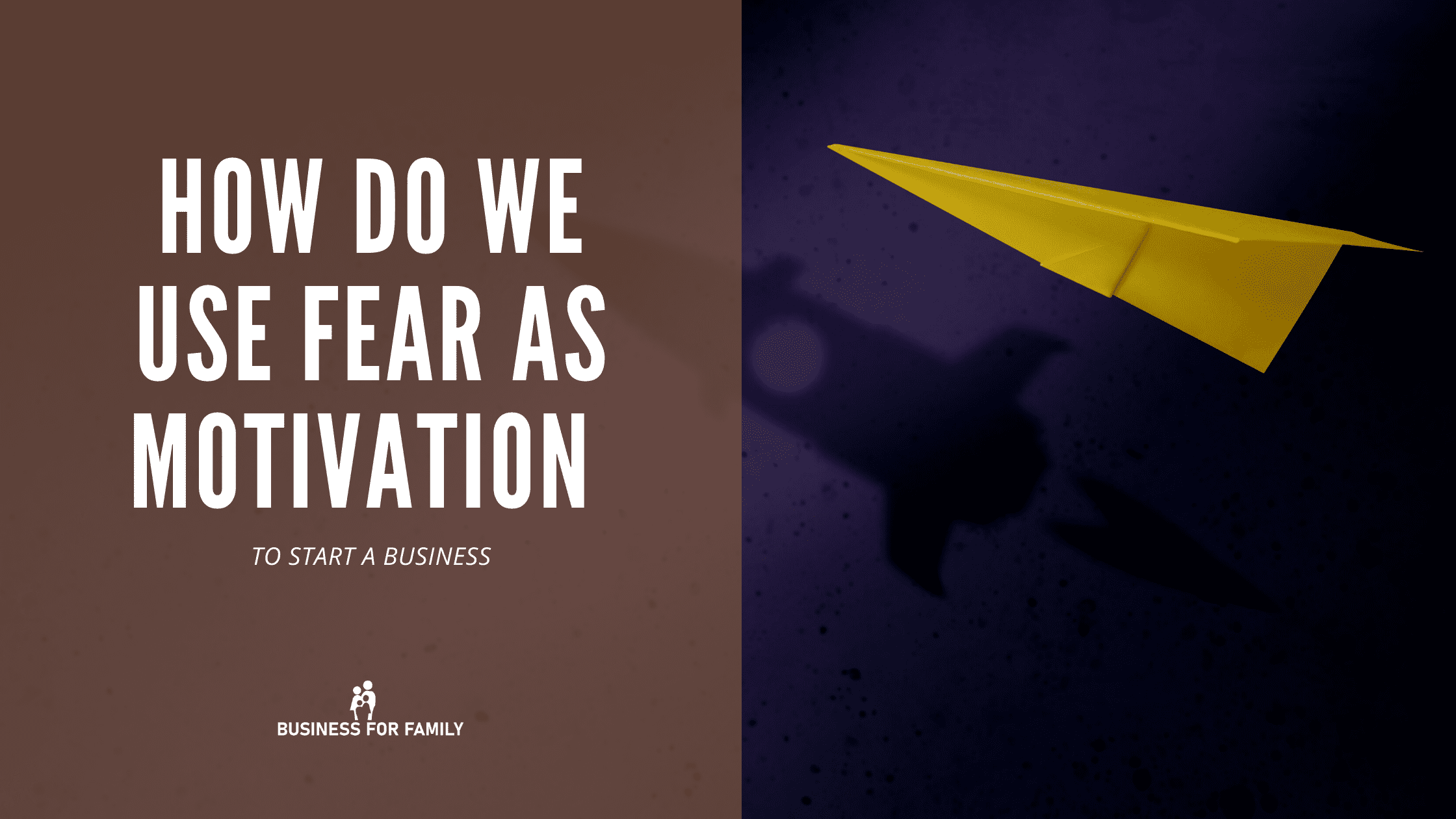 How do we use fear as motivation to start a business